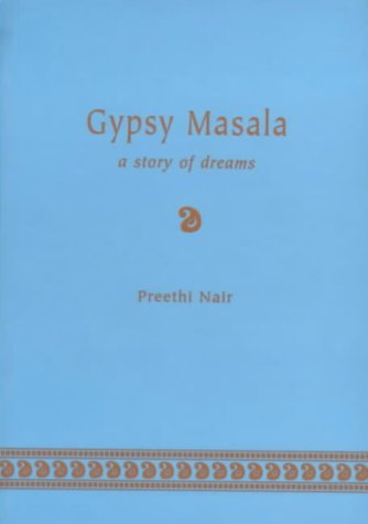 9780953686605: Gypsy Masala: A Story of Dreams