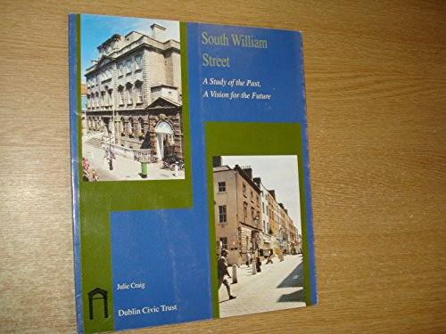 9780953689903: South William Street: A Study of the Past, a Vision for the Future