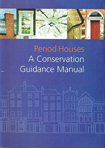 Period houses: A conservation guidance manual