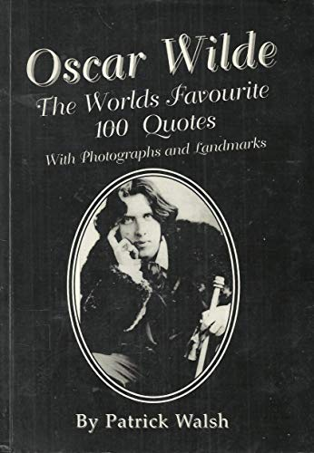 Oscar Wilde: The worlds' favourite 100 quotes : with photographs and landmarks (9780953697502) by Oscar Wilde