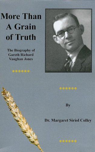 9780953700110: More Than a Grain of Truth: The Biography of Gareth Richard Vaughan Jones