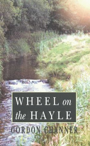 9780953700905: Wheel on the Hayle (Valley of Dreams)