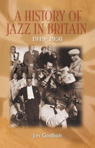 A History of Jazz in Britain 1919-1950: Godbolt, Jim