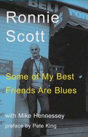 Some of My Best Friends Are Blues: Ronnie Scott, Mike Hennessey