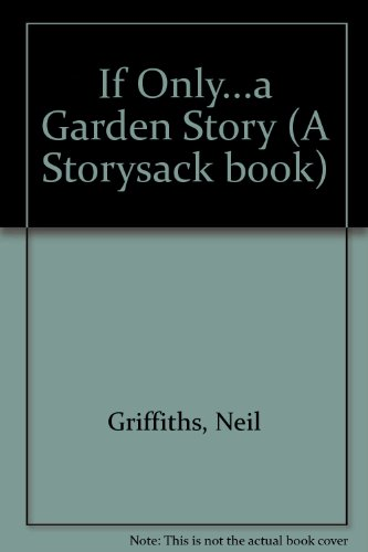 9780953709908: If Only...a Garden Story