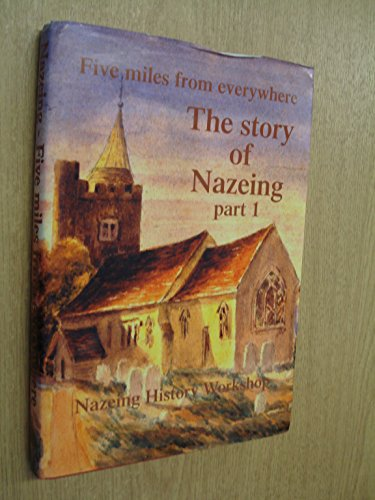Story of Nazeing: Five Miles from Everywhere: etc.