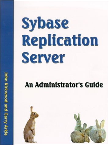 9780953715503: Sybase Replication Server: An Administrator's Guide