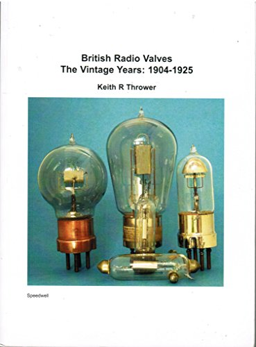 9780953716609: British Radio Valves: The Vintage Years - 1904-1925