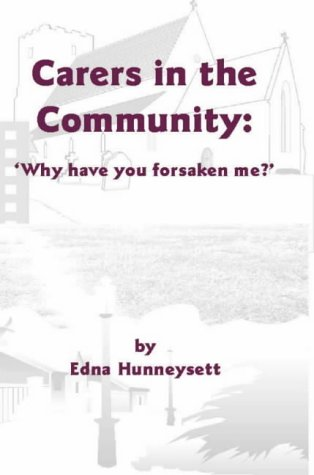 Carers In The Community: 'Why Have You Forsaken Me?' (SIGNED BY THE AUTHOR)