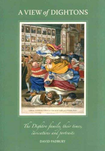 9780953726325: A View of Dightons: The Dighton Family, Their Times, Caricatures and Portraits