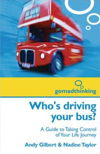 9780953728497: Who's Driving Your Bus?: A Guide to Taking Control of Your Life Journey