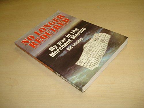 9780953728503: No Longer Required: My War in the Merchant Navy