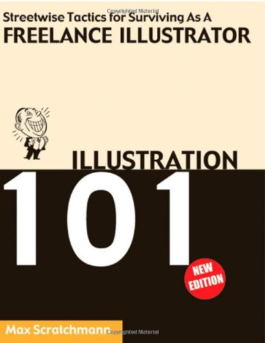 9780953730711: Illustration 101 - Streetwise Tactics for Surviving as a Freelance Illustrator