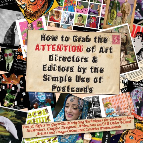 9780953730742: How to Grab the Attention of Art Directors & Editors by the Simple Use of Postcards
