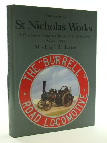 The Story of the St. Nicholas Works: A History of Charles Burrell and Sons Ltd (0953735605) by Michael R. Lane