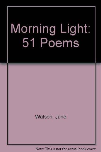 Morning Light: 51 Poems (0953737829) by Watson, Jane