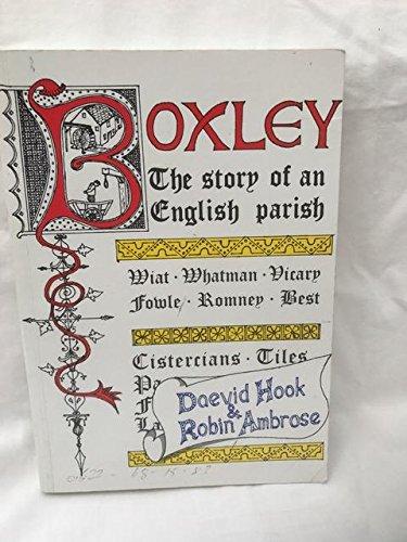 Boxley. The Story of an English Parish.: Daevid Hook & Robin Ambrose.
