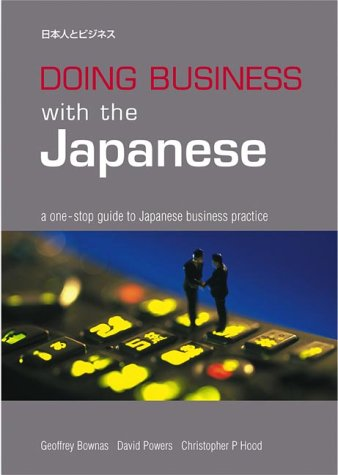 Doing Business with the Japanese: Geoffrey Bownas,David Powers,Christopher