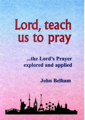 9780953748907: Lord, Teach Us to Pray: The Lord's Prayer Explored