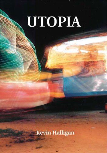 Utopia: Poems by Kevin Halligan: Halligan, Kevin