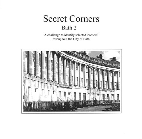 9780953755318: SECRET CORNERS. A CHALLENGE TO IDENTIFY SELECTED 'CORNERS' IN THE CITY OF BATH.