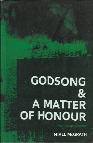 9780953757008: Godsong and a Matter of Honour: Transliterations of the Bhagavad-Gita and Njal's Saga