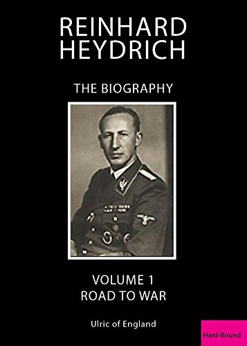 Reinhard Heydrich: The Biography, Vol. 1: The Road to War: Ulric Of England