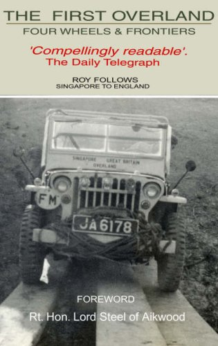 9780953757787: Four Wheels and Frontiers: The First Overland-Singapore to England