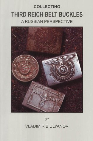 9780953757794: Collecting Third Reich Belt Buckles: A Russian Perspective