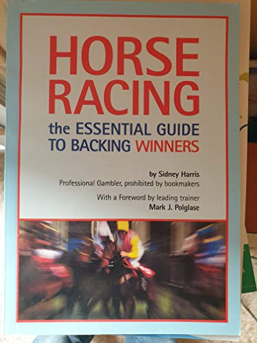 9780953758005: Horse Racing: The Essential Guide to Backing Winners