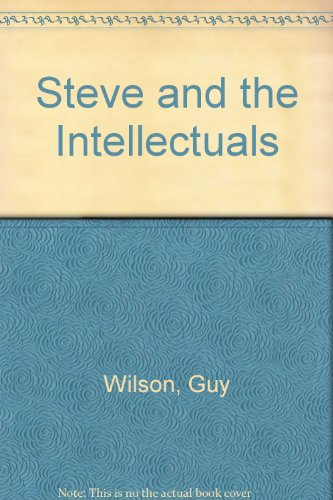 Steve and the Intellectuals: Wilson, Guy