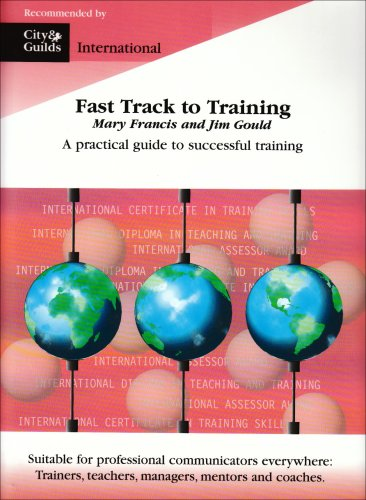 9780953767700: Fast Track to Training: A Practical Guide to Teaching and Training