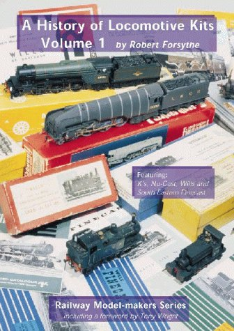 9780953772001: History of Locomotive Kits: Vol.1: Featuring - K's, Nu-cast, Wills and South Eastern Finecast (Railway Model-makers)