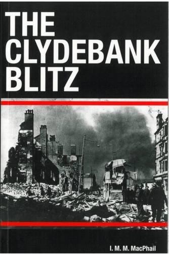 The Clydebank Blitz: MacPhail, I.M.M.