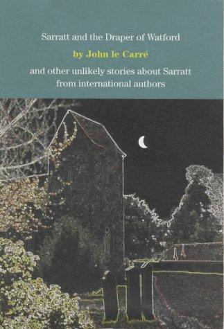 Sarratt and the Draper of Watford: And: John le Carre