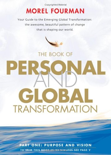 9780953782017: The Book of Personal and Global Transformation: Pt. 1: Purpose and Vision