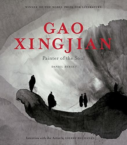 Gao Xingjian: Painter of the Soul (Hardback): Daniel Bergez, Sherry Buchanan