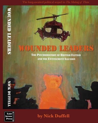 9780953790432: Wounded Leaders: British Elitism and the Entitlement Illusion - A Psychohistory