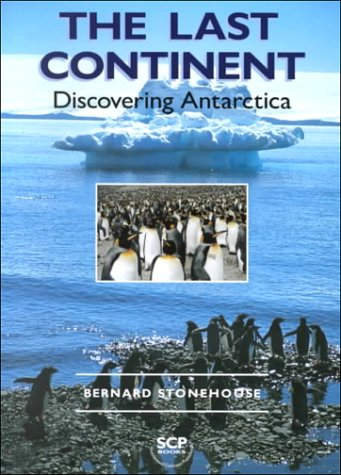 9780953790708: The Last Continent: Discovering Antarctica