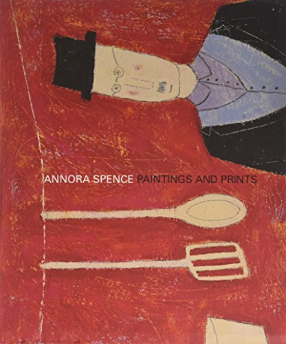 9780953793501: Annora Spence, Paintings and Prints