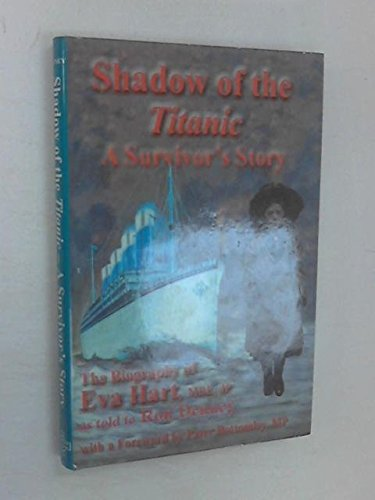 SHADOW OF THE TITANIC: A SURVIVOR'S STORY: Denney, Ron, and Hart, Eva