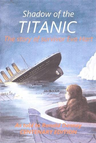 9780953795772: Shadow of the Titanic: The Story of Survivor Eva Hart