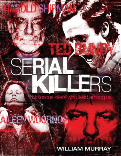 9780953797646: Serial Killers: Notorious Killers Who Lived Among Us