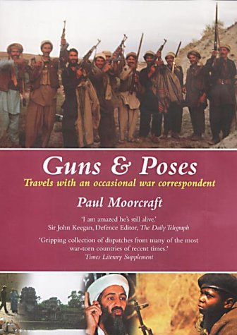 Guns and Poses: Travels with an Occasional War Correspondent