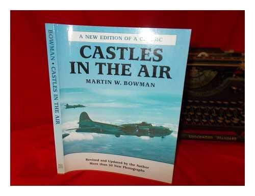 9780953806119: Castles in the Air: The Story of the Men from the US 8th Air Force