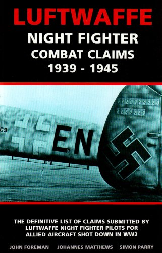 9780953806140: Luftwaffe Night Fighter Claims: Combat Claims by Luftwaffe Night Fighter Pilots 1939-1945