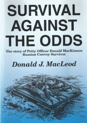 9780953808007: Survival Against the Odds: The Story of Petty Officer Donald MacKinnon Russian Convoy Survivor