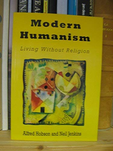 Modern Humanism: Living without Religion: Jenkins, Neil