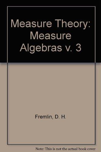 9780953812936: Measure Theory: Measure Algebras v. 3