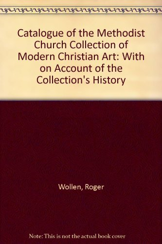 Catalogue of the Methodist Church Collection of Modern Christian Art: With on Account of the ...